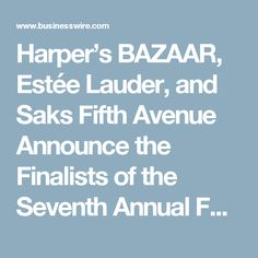 Harper's BAZAAR, Estée Lauder, and Saks Fifth Avenue Announce the Finalists of the Seventh Annual Fabulous at Every Age Reader Search | Business Wire