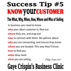 Know Your Customer: The What, Why, When, How, Where and Who of Selling   #SuccessTip5