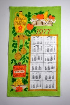 Dish towel calendars... My mom got one every year for Christmas