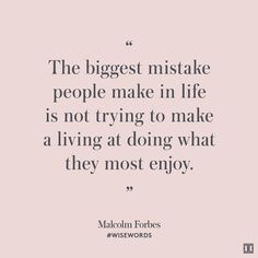 #WiseWords from Malcolm Forbes