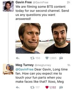 Gavin Dan and Meg, touch your fun parts with faces like that? Tweets