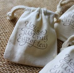 Favor Bags - Tea Favors - Quality Handstamped Muslin Bags - Cute and Unique. $1.50, via Etsy.