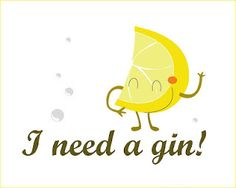 I need a gin! Lemon Puns, Gin, Lemon Head, Humor, Cute Illustration, Im In Love, Haha Funny, Lemonade, Cool Pictures