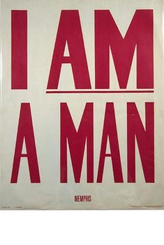 """I Am A Man: On April 3, 1968, Memphis workers went on strike to fight for the right to unionize, following the death of two African-American sanitation workers.  Printed placards bearing the statement """"I Am A Man"""" were held by members who gathered at the Mason Temple  It was to these 1,300 people that Martin Luther King Jr. delivered his """"I've Been to the Mountaintop"""" speech. He was assassinated the next day."""