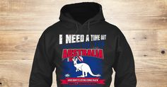 Discover Love Australia Sweatshirt from Love Australia <3, a custom product made just for you by Teespring. With world-class production and customer support, your satisfaction is guaranteed. - I Need A Time Out Please Send Me To Australia...