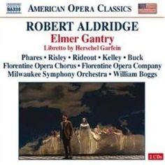CD Classical Aldridge  Elmer Gantry performed by the Florentine Opera Company