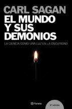el mundo y sus demonios: la ciencia como una luz en la oscuridad-carl sagan-9788408058199