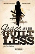 Grace and the Guiltless by Erin Johnson -- YARP High School 2015-16 Nominee