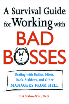 A Survival Guide for Working With Bad Bosses: Dealing With Bullies, Idiots, Back-stabbers, And Other Managers from Hell Gini Graham Scott Ph. Bully Boss, Bad Managers, Back Stabbers, Workplace Bullying, Bad Boss, Horrible Bosses, Boss Quotes, Bad Manager Quotes, Character Quotes