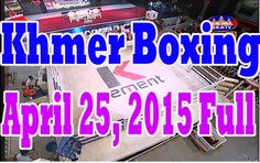 Khmer Boxing | SEATV Cambodian Traditional Boxing | April 25, 2015 Full