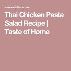 Thai Chicken Pasta Salad Recipe   Taste of Home