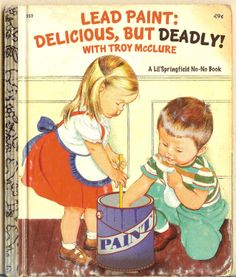 Since when was lead paint delicious?