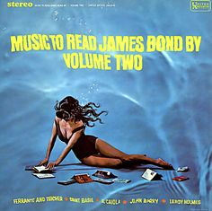 Music to Read James Bond By - 1968 album cover. If only I had this to listen to as I read the series. Cover Art, Lp Cover, Vinyl Cover, James Bond, Vinyl Music, Vinyl Records, Easy Listening Music, Reading Music, Worst Album Covers