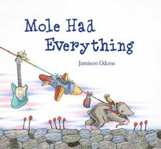 Mole is content with very few possessions until his friend Emerson comes to tea and claims that he does not have nearly enough, and soon Mole has acquired so many things that he no longer has time to enjoy his life.