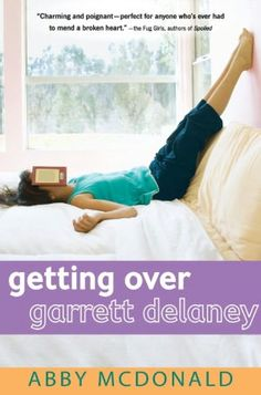 Getting Over Garrett Delaney - Abby McDonald Seventeen-year-old Sadie is in love: epic, heartfelt, and utterly one-sided. The object of her obsession - ahem, affection - is her best friend, Garrett Delaney. Unrequited Crush, Realistic Fiction, Step Program, Wit And Wisdom, Ya Books, Looks Cool, Get Over It, The Book, Self Help