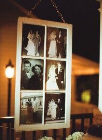 How sweet! Old family wedding photos enlarged and put in an old window! (You can find old windows like this at flea markets and re-stores)