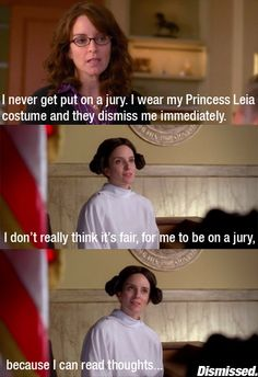 """I don't really think it's faaairrr for me to be on a juuurrry because I can read miiiiinds..."" ~ Liz Lemon.     I got about 4 jury summons over a six month period and this went through my head every damn time."