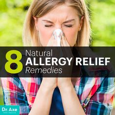 allergy relief - 8 Natural Allergy Relief Remedies - DrAxe.com