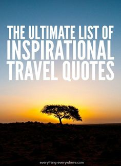 If you're thinking of traveling or need some encouragement, I have compiled the ultimate list of inspirational travel quotes for 2015.