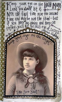 Annie Oakley--determination & aiming high...a new page from one of my art journals.