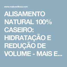 ALISAMENTO NATURAL 100% CASEIRO: HIDRATAÇÃO E REDUÇÃO DE VOLUME - MAIS ESTILOSA