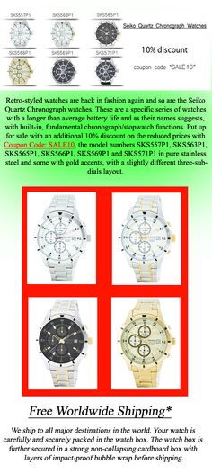 Newsletter : Seiko Quartz Chronograph Watches On Sale – Coupon Code Inside!! - Retro-styled watches are back in fashion again and so are the Seiko Quartz Chronograph watches. These are a specific series of watches with a longer than average battery life and as their names suggests, with built-in, fundamental chronograph/stopwatch functions. Put up for sale with an additional 10% discount on the reduced prices with Coupon Code: SALE10.