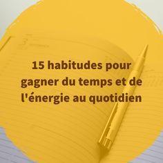 """15 habitudes pour gagner du temps et de l'énergie en se concentrant sur l'essentiel.  """"S'organiser est un art : celui de gérer intelligemment son temps avec un minimum d'énergie"""" écrit Dominique Loreau dans son livre """"l'infiniment peu"""".  Elle y partage avec nous des conseils pour être plus efficace au quotidien"""