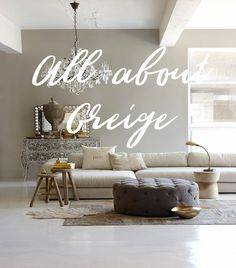 ALL ABOUT GREIGE, Interior Design, Color Palette and More. By Home Handmade & More