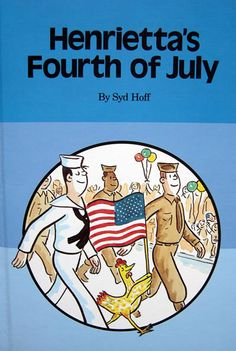 Henrietta's Fourth of July by Syd Hoff