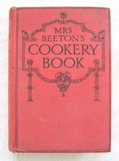 """Mrs. Beeton's Cookery Book"" (""New and Revised Edition"", c.1920s)"