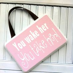 Girls Nursery Sign You wake Her You Take her Door Hanger sign. Pink baby room decor. Ready to Ship