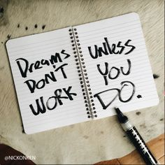 """Quote Inspiration: """"Dreams Don't Work Unless You Do."""" #onkendrawstype"""
