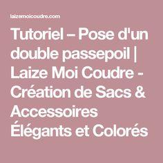 Tutoriel – Pose d'un double passepoil | Laize Moi Coudre - Création de Sacs & Accessoires Élégants et Colorés