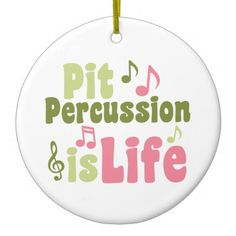 Pit Percussion is Life Ornament #hornandcastle #marchingbandstuff