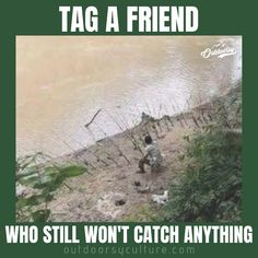 We all have that one friend? Saltwater Fishing, Kayak Fishing, Funny Fishing Memes, Country Girl Life, Fishing Times, Fishing World, Southern Heritage, Funny Animal Memes, Funny Jokes