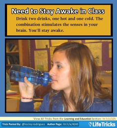 Learning and Education - Need to Stay Awake in Class? don't know if this works!