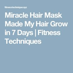 Miracle Hair Mask Made My Hair Grow in 7 Days  |  Fitness Techniques