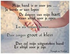 Woorden zijn hier overbodig,de tekst zegt al genoeg,maar het is wel zo,althans bij mij.                                                            lb xxx. Quotes For Kids, Me Quotes, Qoutes, I Love My Daughter, Dutch Quotes, Cool Writing, Proud Mom, Beautiful Words, Beautiful Lyrics