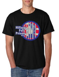 Hillary Clinton for Prison 2016 Funny Political men t-shirt 2016 election Anti Hillary Clinton shirt Political Democrat Party democrats