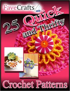 25 Quick and Thrifty Crochet Patterns