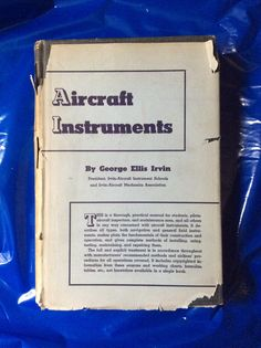Aircraft Instruments by George Ellis Irvin, Copyright 1941 #VintageAviationBooks