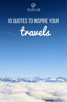 One of the best feelings in the world is being above the clouds on a plane. This list of quotes will inspire you to hop on a plane and explore. Guaranteed to motivate your Monday and provide quotes to live by. #quote #qotd #travels #traveltips