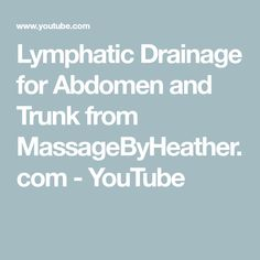 Lymphatic Drainage for Abdomen and Trunk from MassageByHeather.com - YouTube