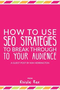 You work hard on that amazing blog, tweet your heart out, and pin like crazy—only to find that people aren't finding you online. Here's how to use SEO strategies to break through to your audience!