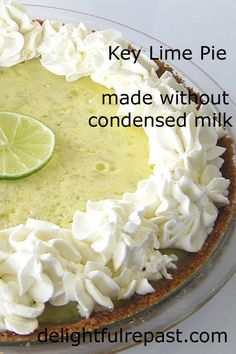 Key Lime Pie - Without Condensed Milk - Recipes to try - Torten Key Lime Desserts, Lemon Desserts, Delicious Desserts, Lemon Pie Recipe, Keylime Pie Recipe, Key Lime Pie Recipe From Scratch, Key Lime Pie Recipe Without Condensed Milk, Lime Recipes, Sweet Recipes