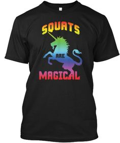 Squats Are Magical T-Shirt