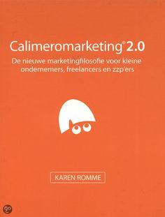 Calimeromarketing 2.0  De nieuwe marketingfilosofie voor kleine ondernemers, freelancers en zzp'ers    Heel veel goede tips! zie ook: http://www.riakaashoek.nl/Calimeromarketing
