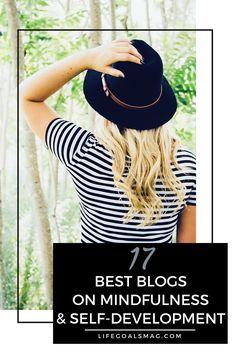 The best blogs on mindfulness and self development. lifegoalsmag.com