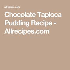 Chocolate Tapioca Pudding Recipe - Allrecipes.com