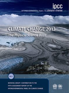 IPCC - Intergovernmental Panel on Climate Change, Fifth Assessment Report: Climate Change 2013, The Physical Science Basis